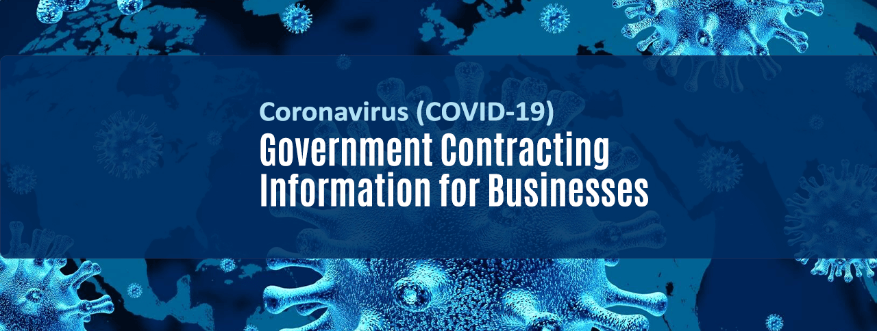 Coronavirus (COVID-19) Government Contracting Information for Businesses